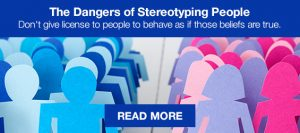 the dangers of stereotyping people - article by bill george