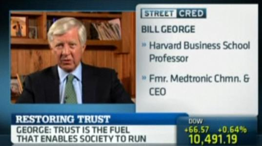 bill george on cnbc discussing leadership in corporate america. quoted saying trust and authenticity is the fuel that enables society to run