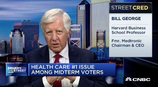 Bill George on CNBC - The Future of the Health Care Industry
