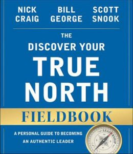 Discover Your True North Fieldbook by Bill George